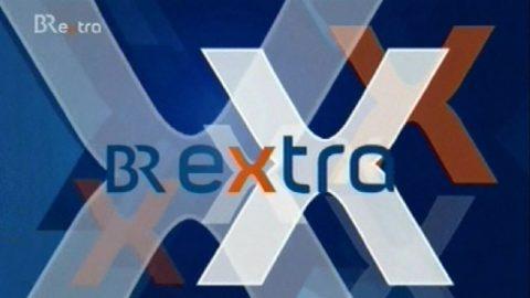 Das BR EXTRA geht auf Sendung - der Trailer läuft bereits!